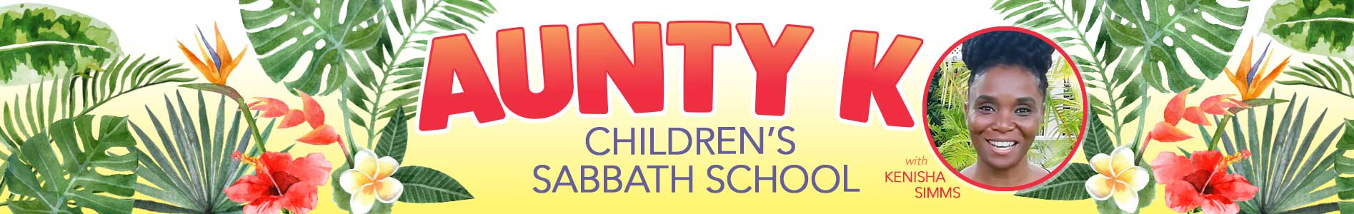 AUnty K Children's Sabbath School program header. art by shutterstock.com/Mart