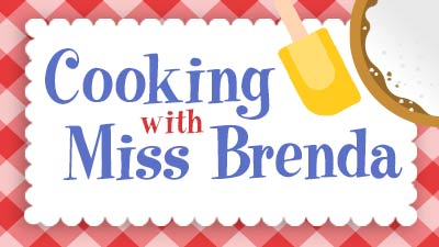Cooking with Miss Brenda