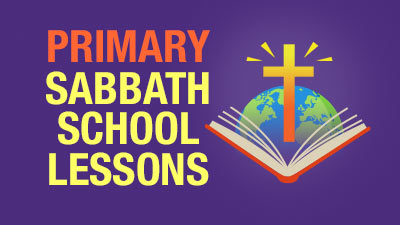 Primary Sabbath School Lessons